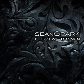 I Bow Down CD – Sean G. Park